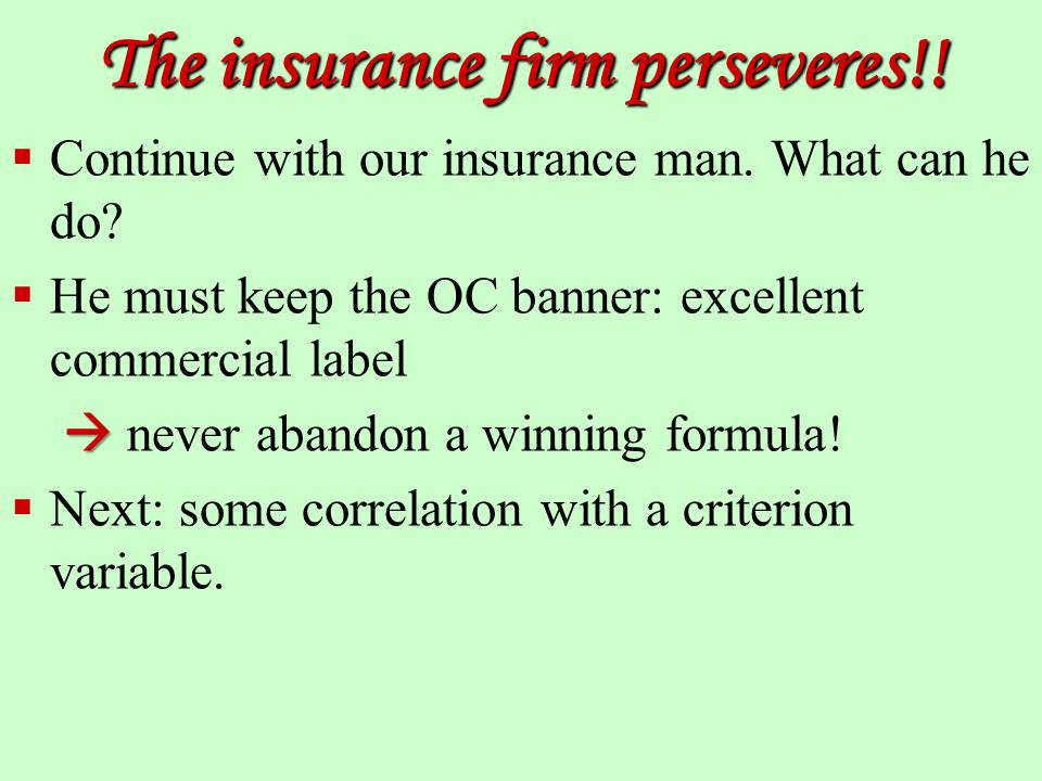 The insurance firm perseveres!.  Continue with our insurance man.