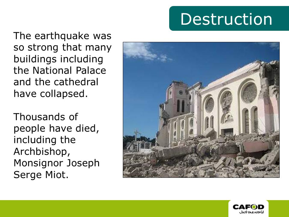 The earthquake was so strong that many buildings including the National Palace and the cathedral have collapsed.