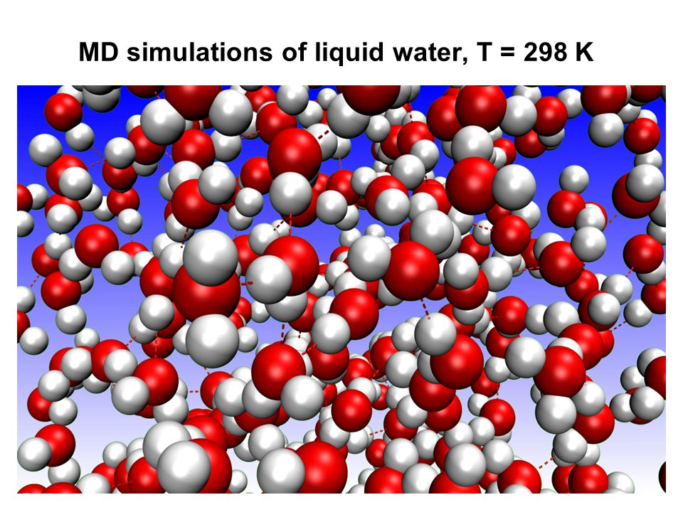 MD simulations of liquid water, T = 298 K