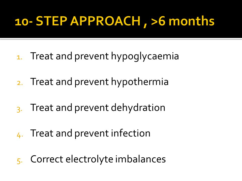 1. Treat and prevent hypoglycaemia 2. Treat and prevent hypothermia 3.