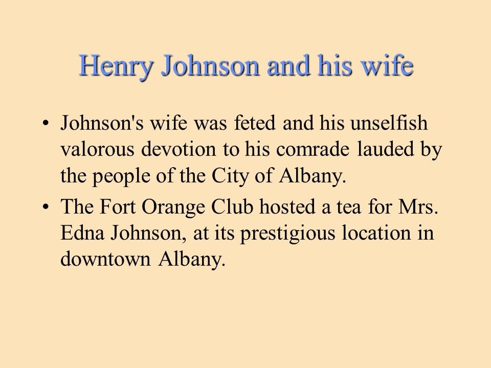 Henry Johnson and his wife Johnson's wife was feted and his unselfish valorous devotion to his comrade lauded by the people of the City of Albany. The