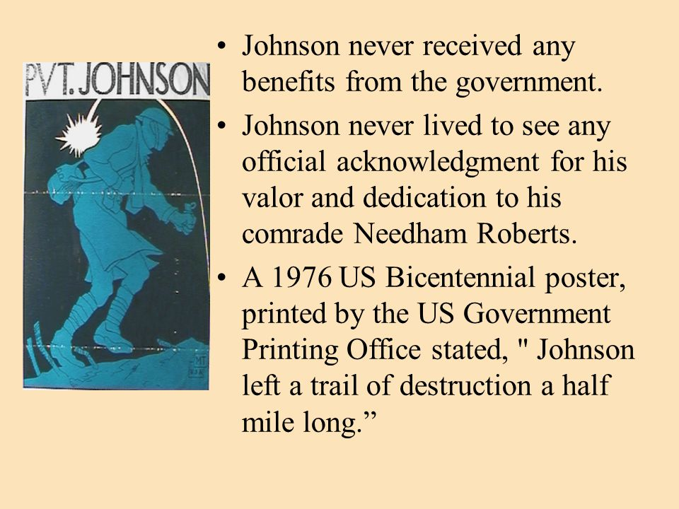 Johnson never received any benefits from the government.