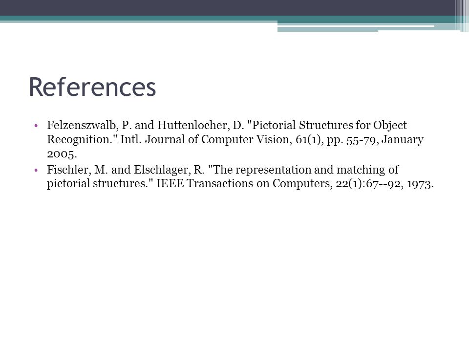 References Felzenszwalb, P. and Huttenlocher, D.