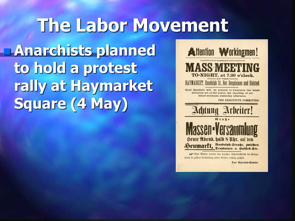 The Labor Movement nAnAnAnAnarchists planned to hold a protest rally at Haymarket Square (4 May)