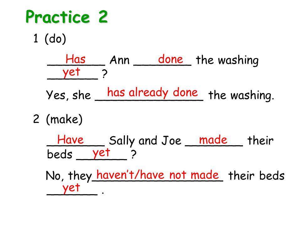 2 (make) ________ Sally and Joe ________ their beds _______ .