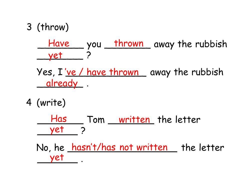 4 (write) ________ Tom ________ the letter _______ .