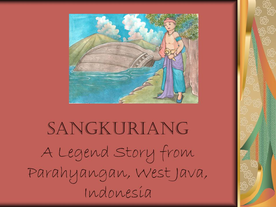 SANGKURIANG A Legend Story from Parahyangan, West Java, Indonesia