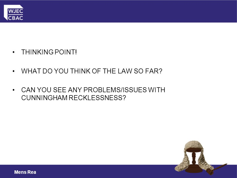 Mens Rea THINKING POINT.WHAT DO YOU THINK OF THE LAW SO FAR.