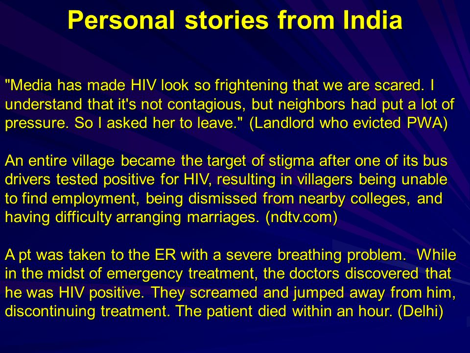 Personal stories from India Media has made HIV look so frightening that we are scared.