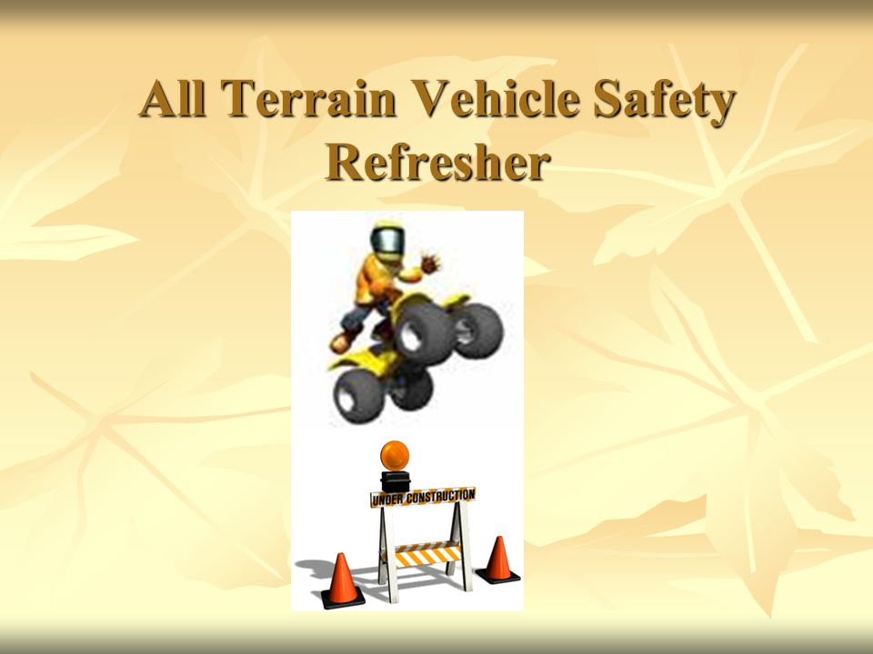 All Terrain Vehicle Safety Refresher