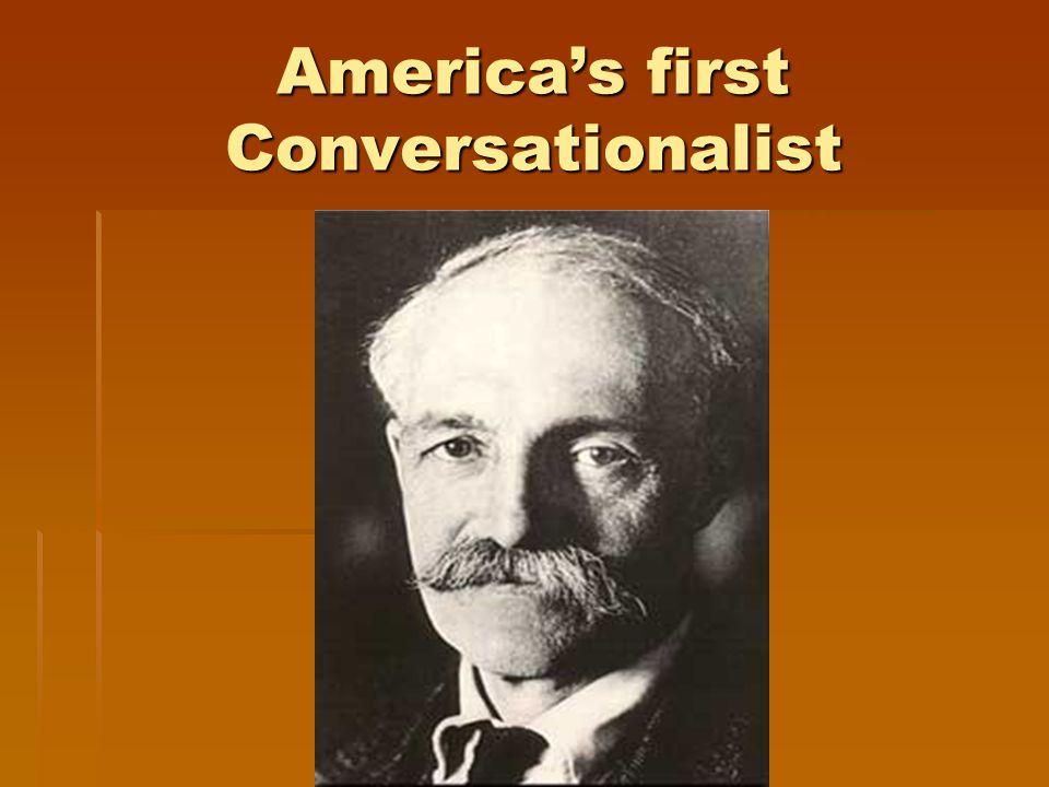 America's first Conversationalist