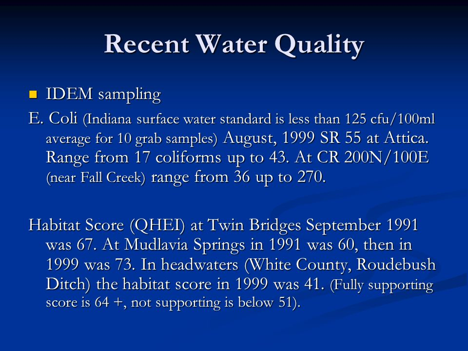Recent Water Quality IDEM sampling IDEM sampling E.