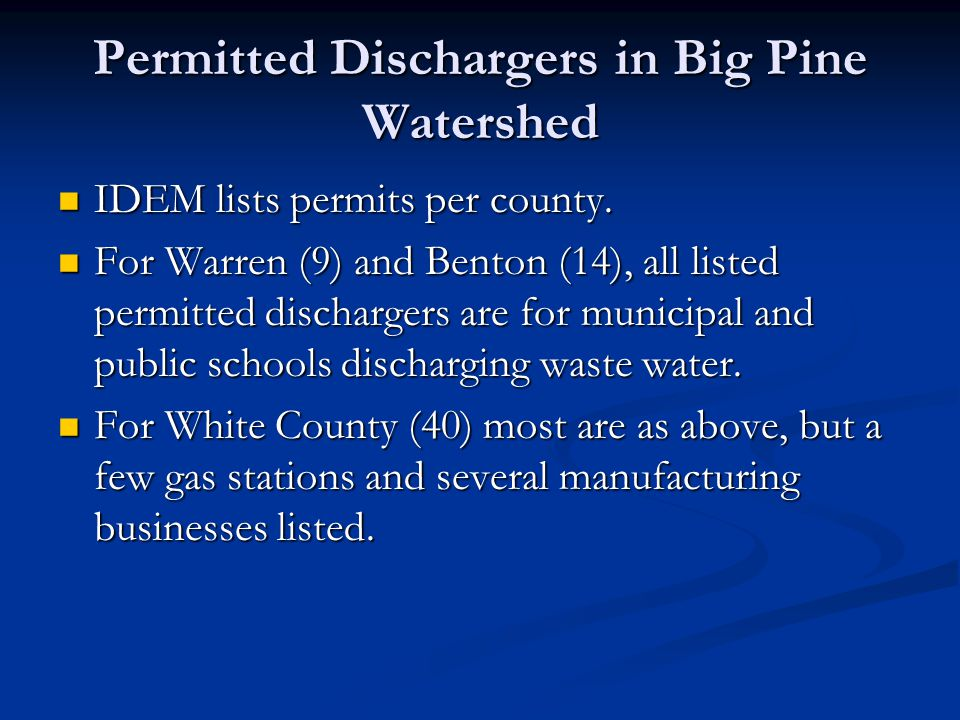 Permitted Dischargers in Big Pine Watershed IDEM lists permits per county.