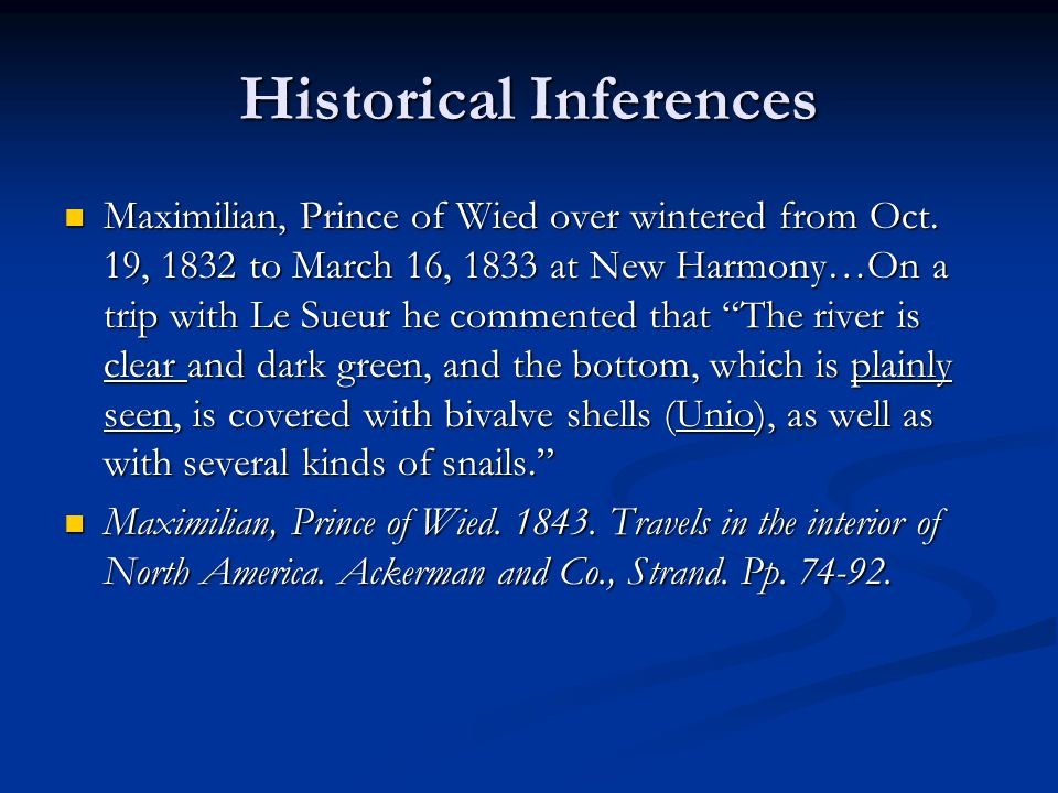 Historical Inferences Maximilian, Prince of Wied over wintered from Oct.