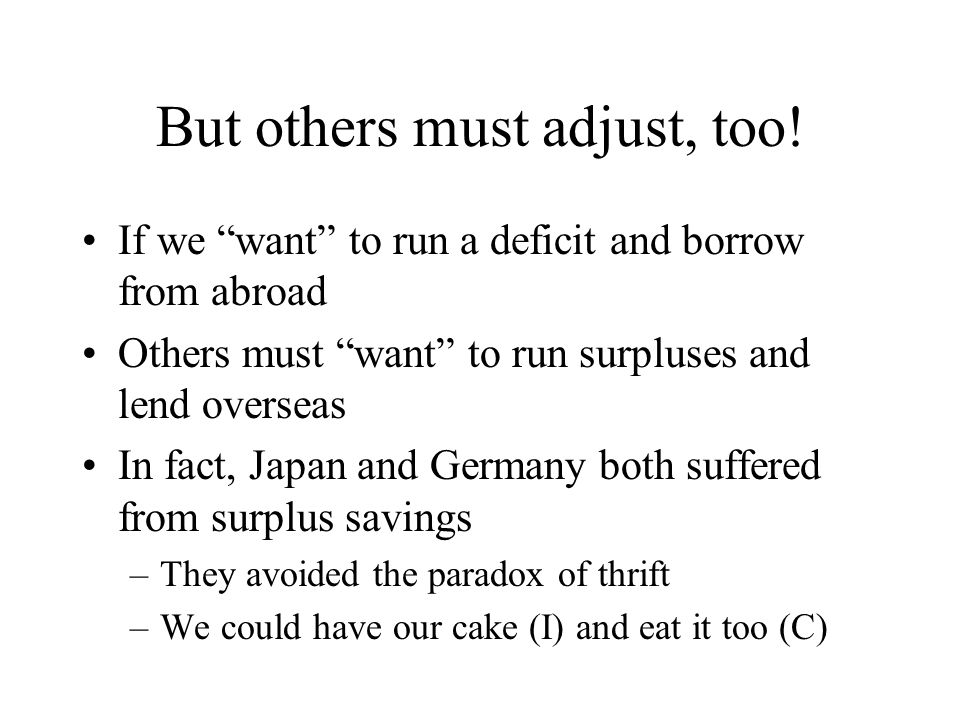 But others must adjust, too.