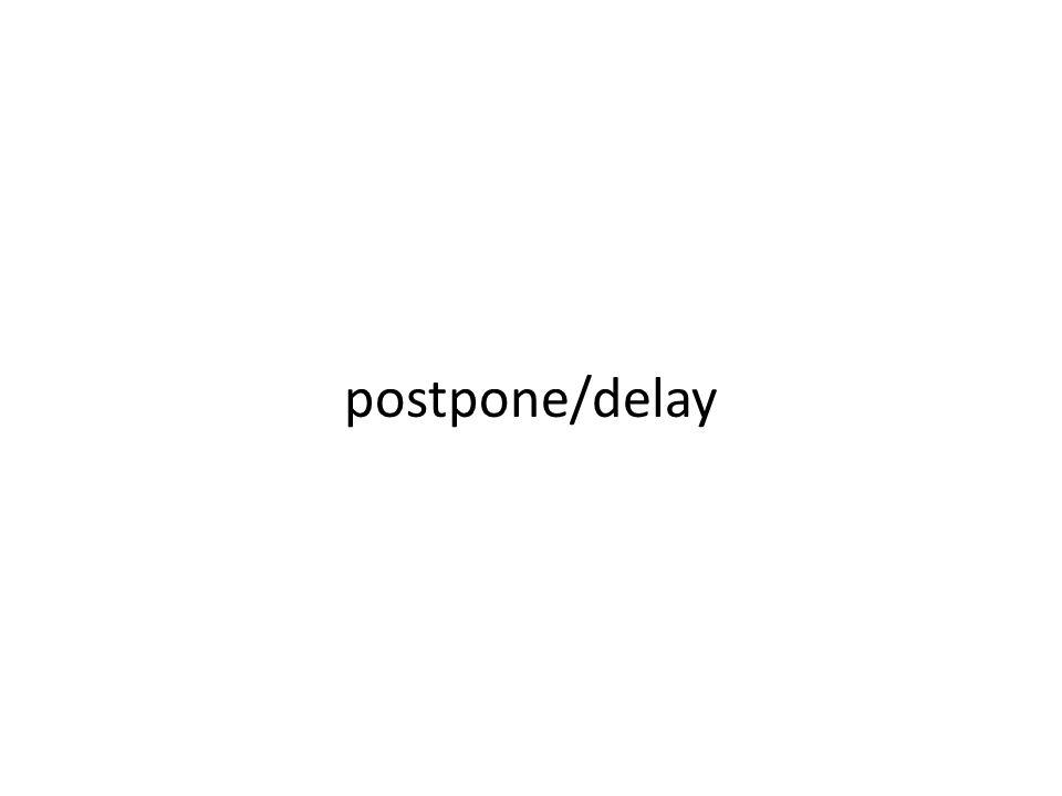 postpone/delay