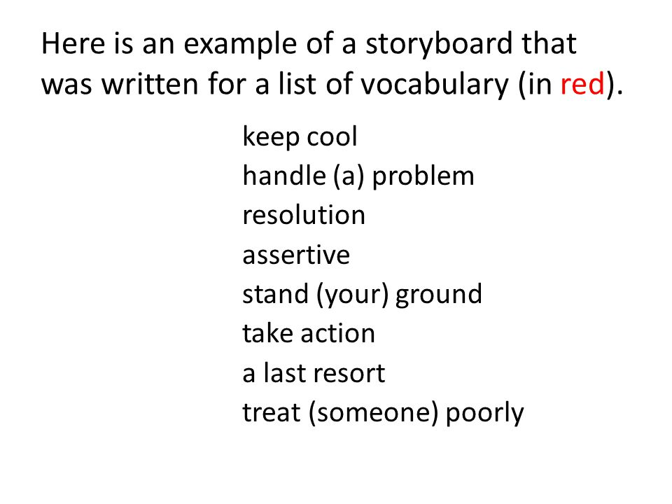 Here is an example of a storyboard that was written for a list of vocabulary (in red).
