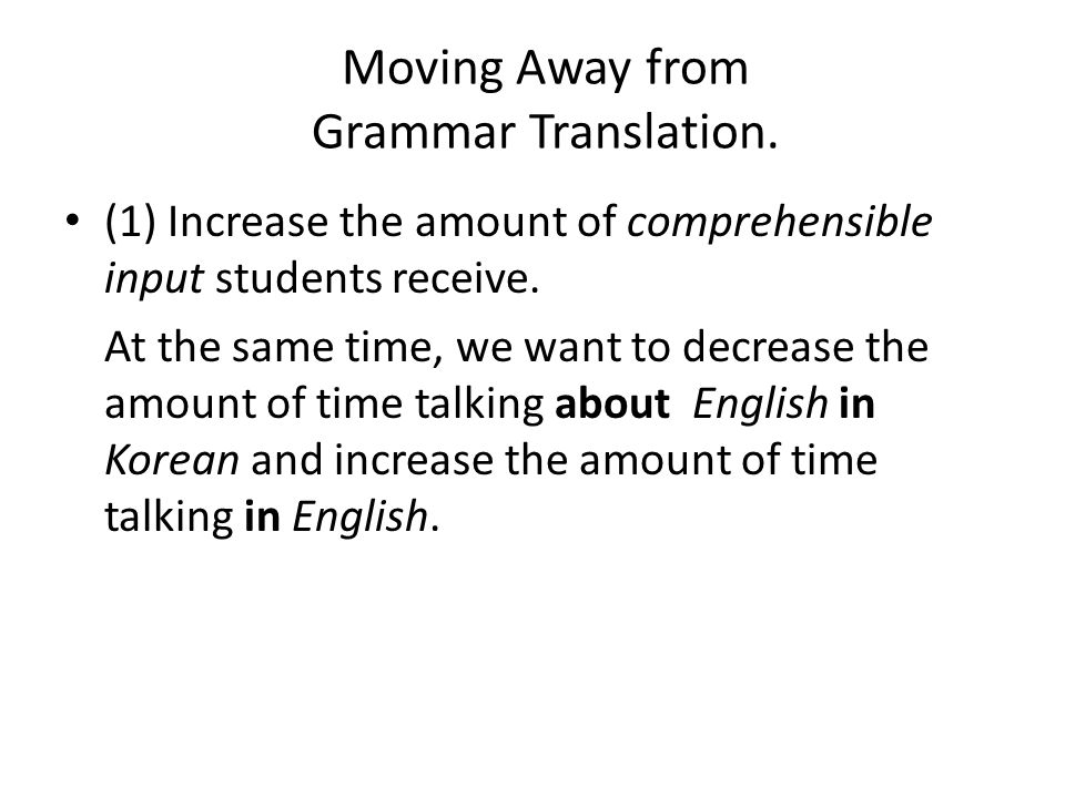 Moving Away from Grammar Translation.