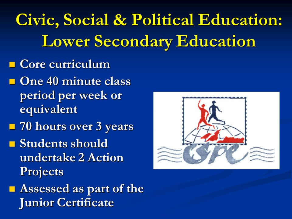 Civic, Social and Political Education:  is a course in Citizenship based on Human Rights and Social Responsibilities.