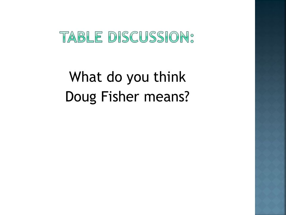 What do you think Doug Fisher means