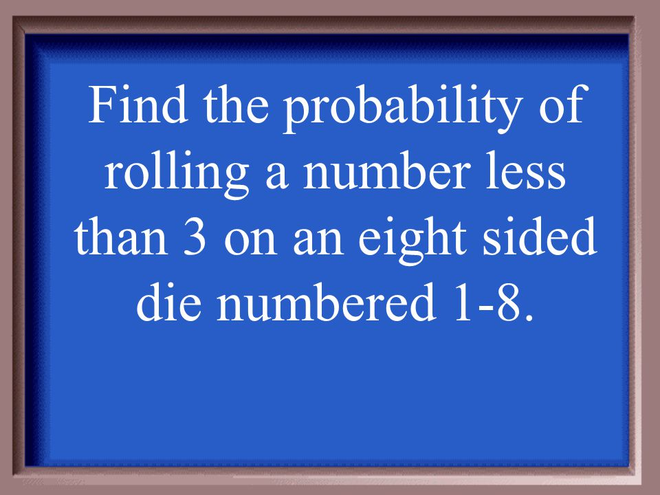 Probability is the amount of successful outcomes over total possible outcomes.