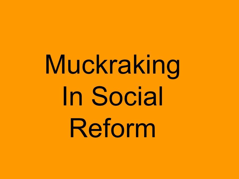 Muckraking In Social Reform
