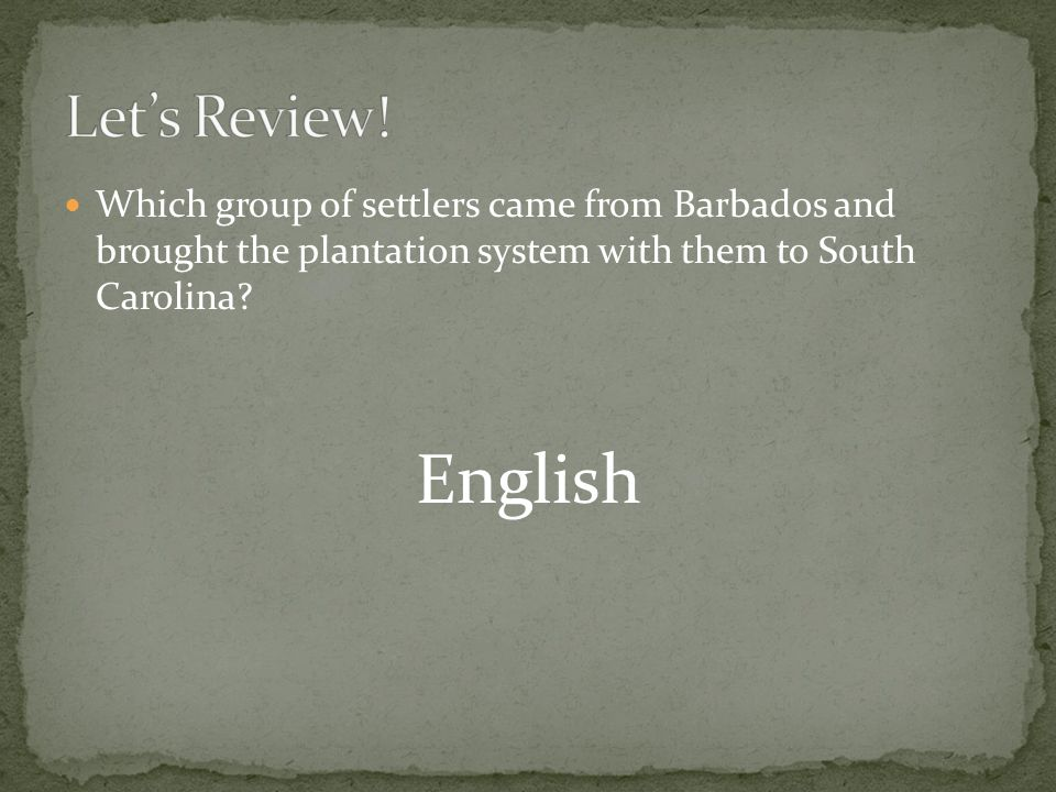 Which group of settlers came from Barbados and brought the plantation system with them to South Carolina.