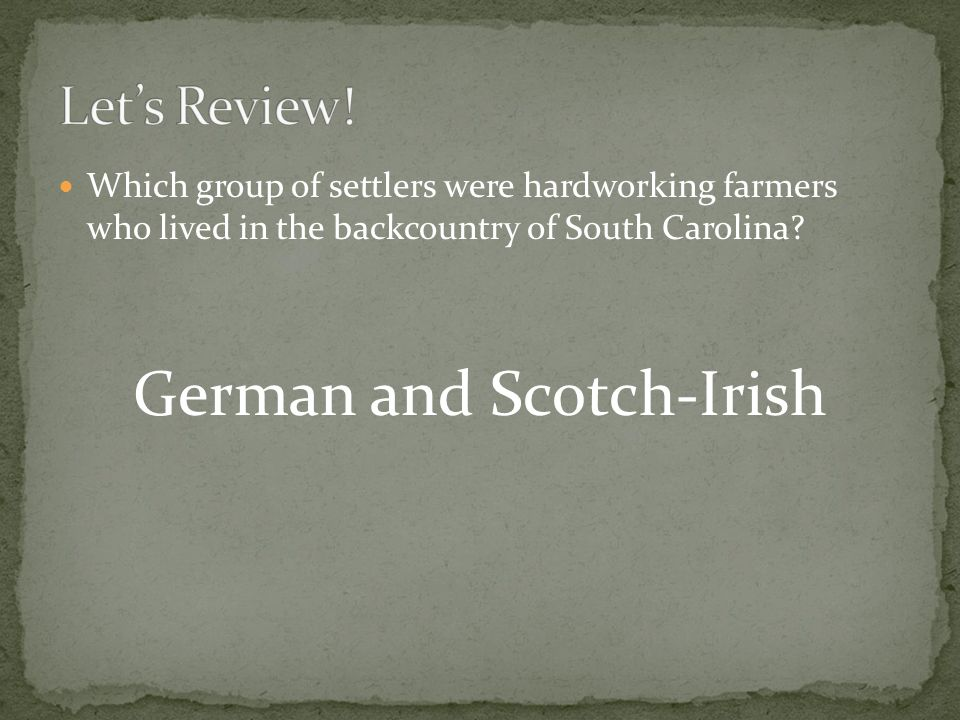 Which group of settlers were hardworking farmers who lived in the backcountry of South Carolina.