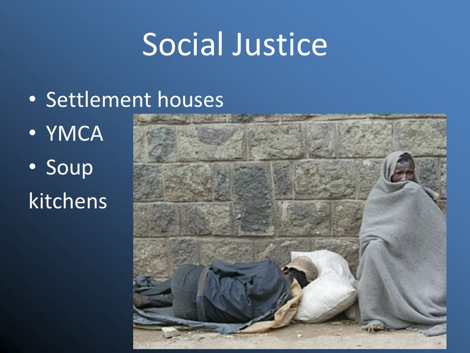 Social Justice Settlement houses YMCA Soup kitchens