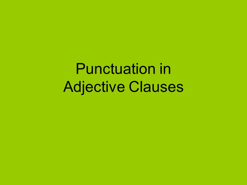Punctuation in Adjective Clauses
