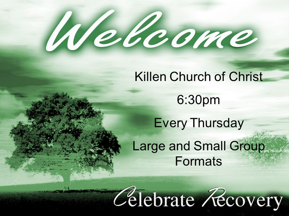 Killen Church of Christ 6:30pm Every Thursday Large and Small Group Formats