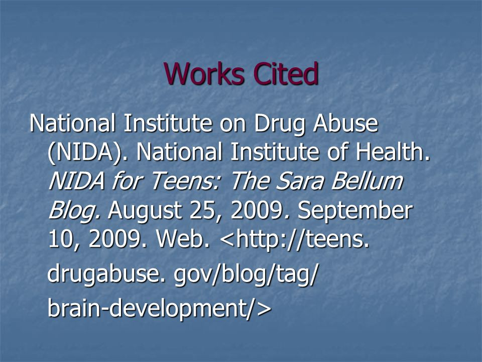 Works Cited National Institute on Drug Abuse (NIDA).