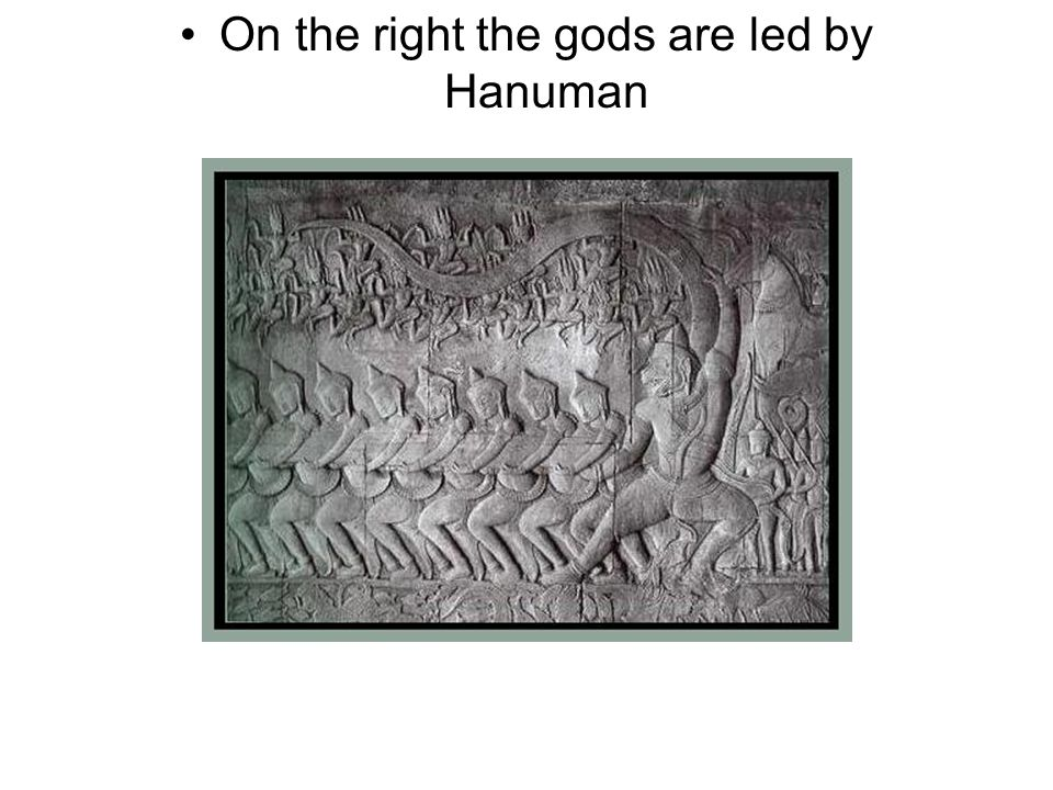 On the right the gods are led by Hanuman
