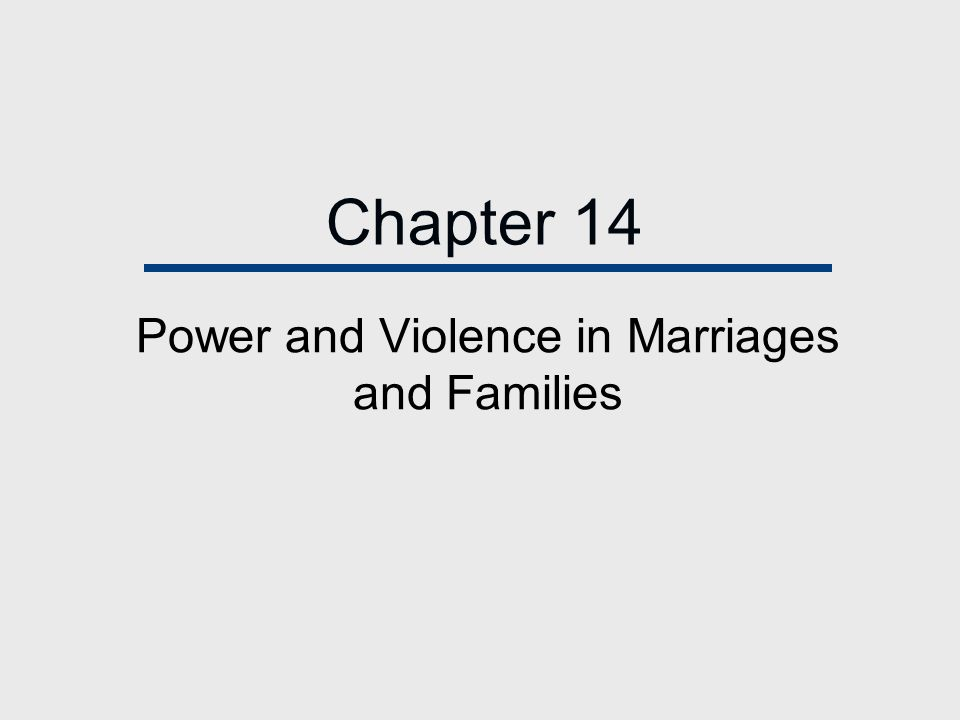 Chapter 14 Power and Violence in Marriages and Families