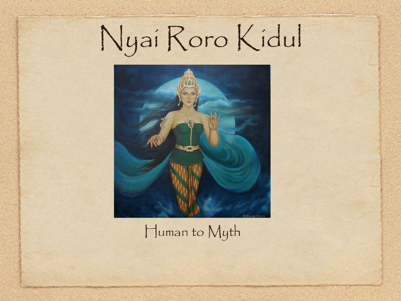 Nyai Roro Kidul Human to Myth