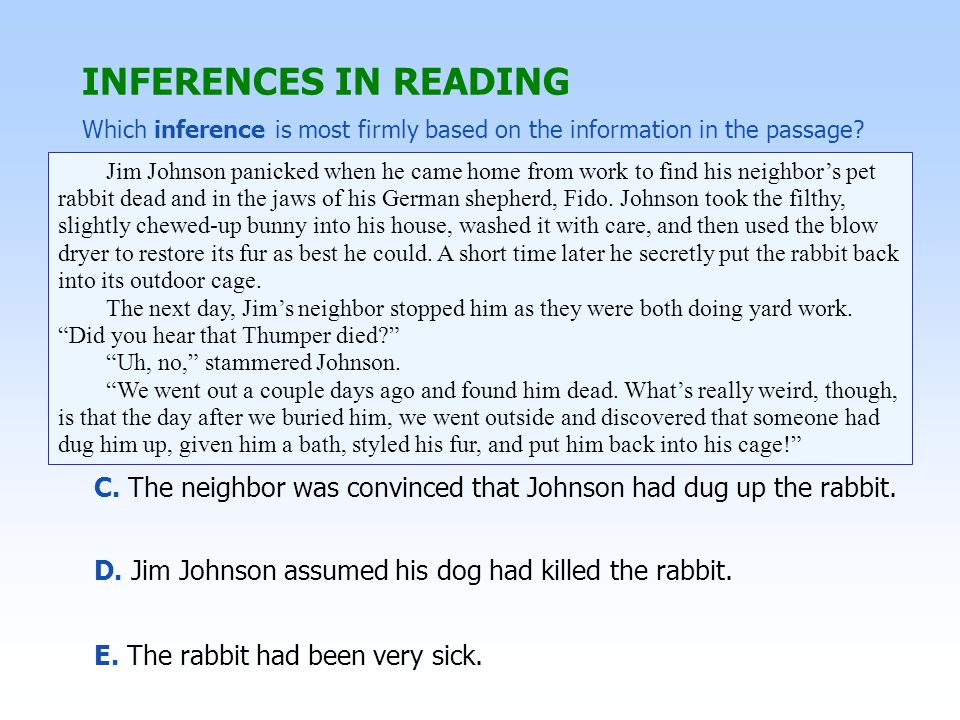 C.The neighbor was convinced that Johnson had dug up the rabbit.