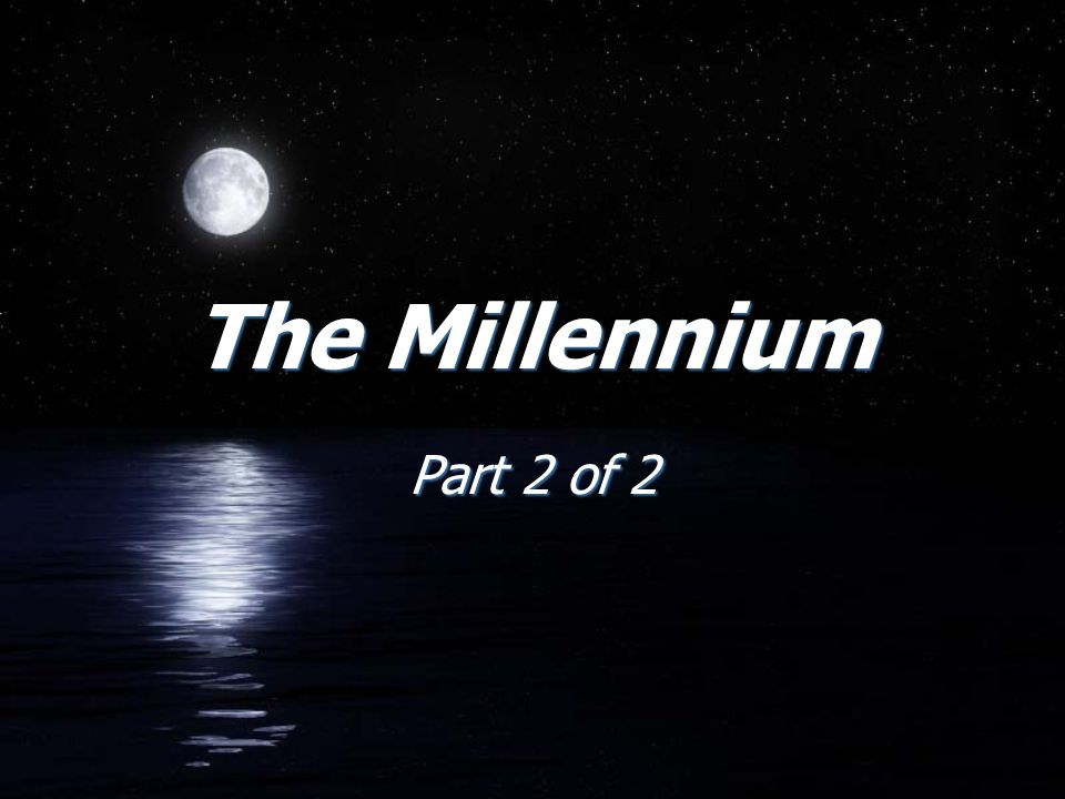 The Millennium Part 2 of 2