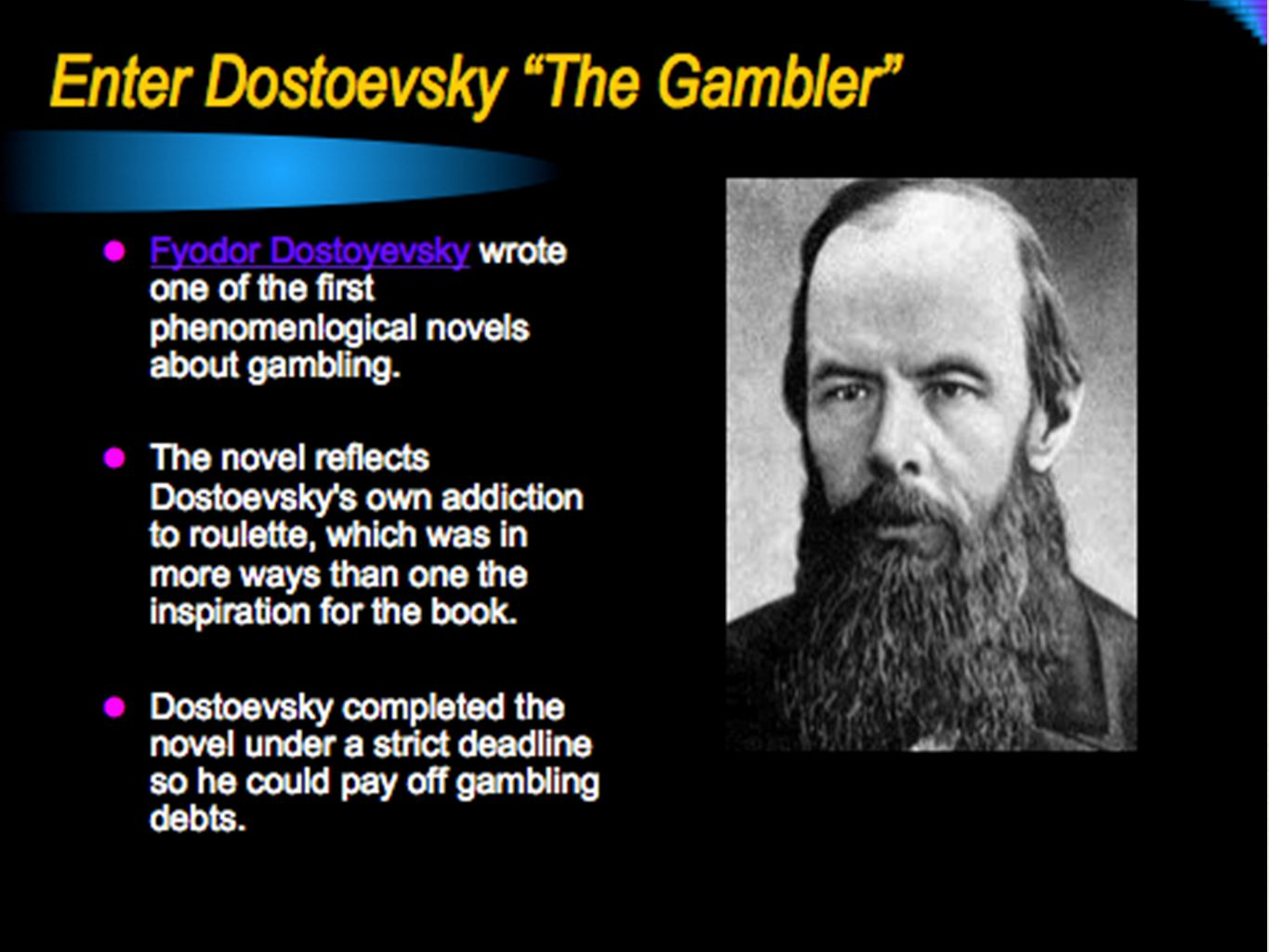 Dostoevsky and the Dream State Speaking about the dream state Dostoevsky remarks: I lost track of the amount and order of my stakes.