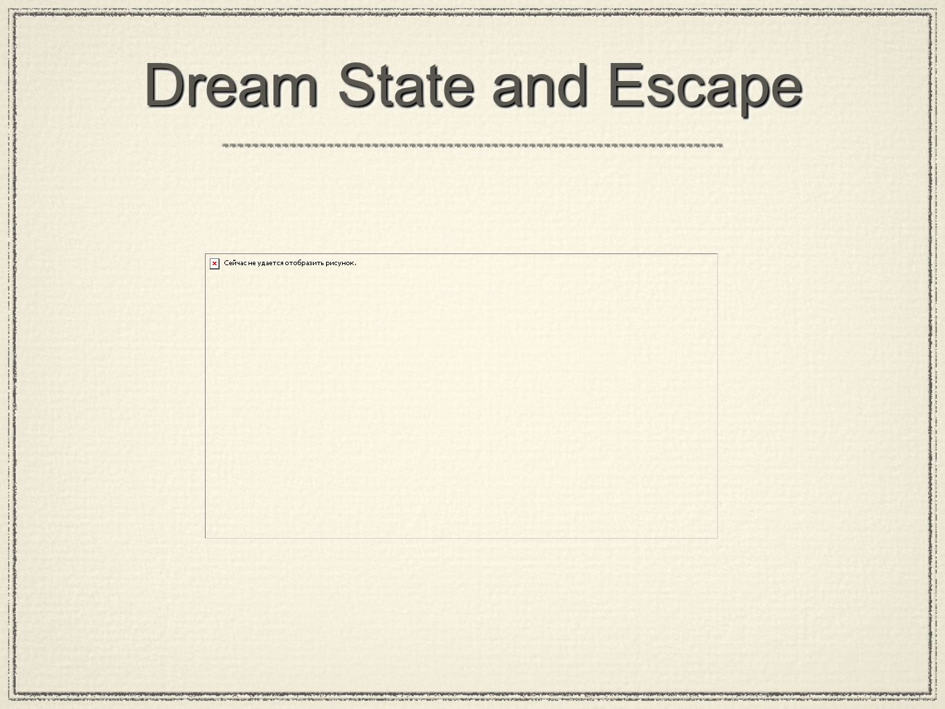 Dream State and Escape