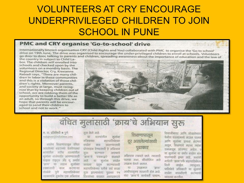 VOLUNTEERS AT CRY ENCOURAGE UNDERPRIVILEGED CHILDREN TO JOIN SCHOOL IN PUNE
