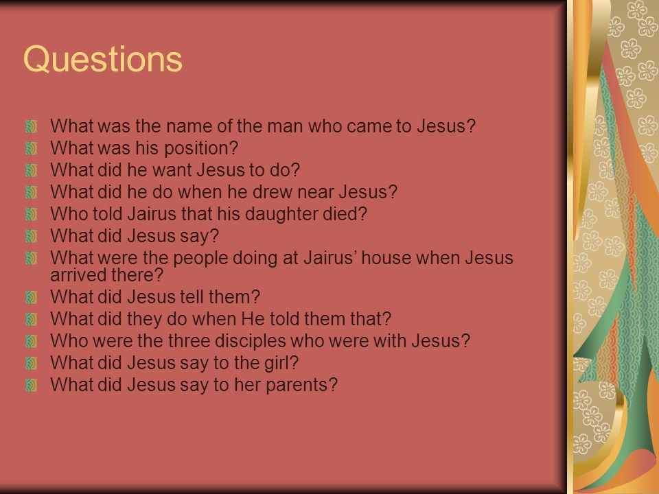 Questions What was the name of the man who came to Jesus.