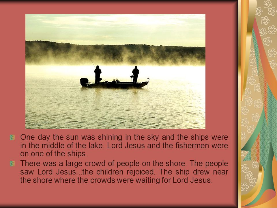 One day the sun was shining in the sky and the ships were in the middle of the lake.