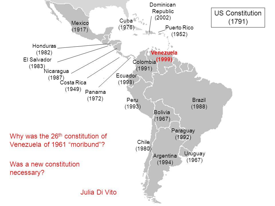 US Constitution (1791) Why was the 26 th constitution of Venezuela of 1961 moribund .