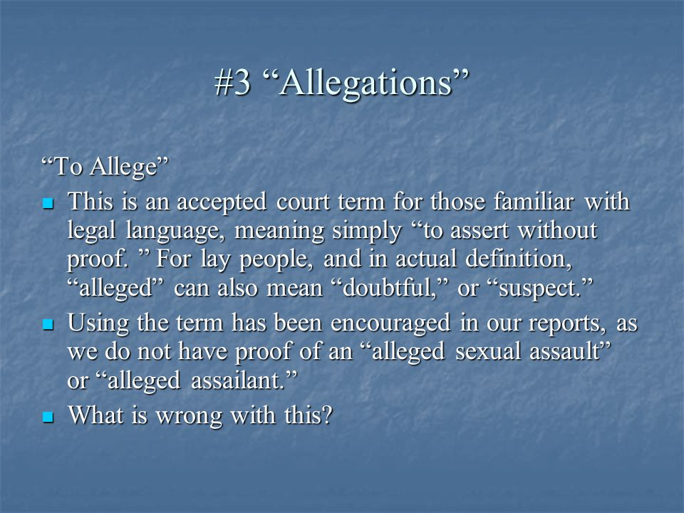 #3 Allegations To Allege This is an accepted court term for those familiar with legal language, meaning simply to assert without proof.