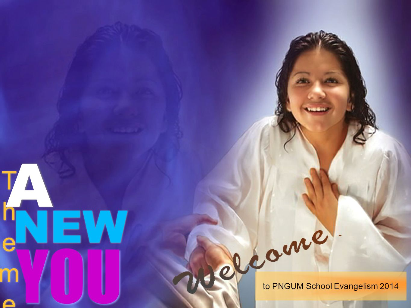 YOU NEW ThemeTheme ThemeTheme A A to PNGUM School Evangelism 2014