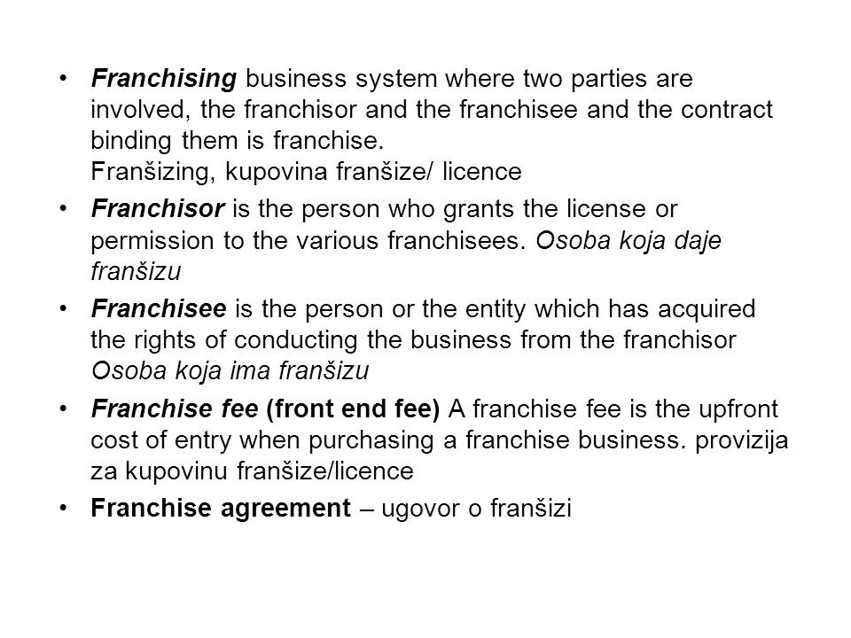 Royalty (management services fee) payment to the holder of a patent or copyright or resource for the right to use their property –autorska prava, patentna prava Advertising fee is the annual fee that is paid by the franchisee to the franchisor as his share of the corporate advertising expenditures.