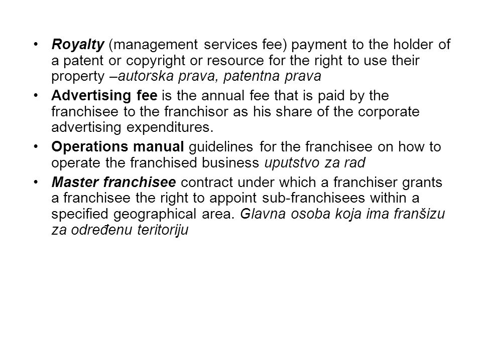 Royalty (management services fee) payment to the holder of a patent or copyright or resource for the right to use their property –autorska prava, pate