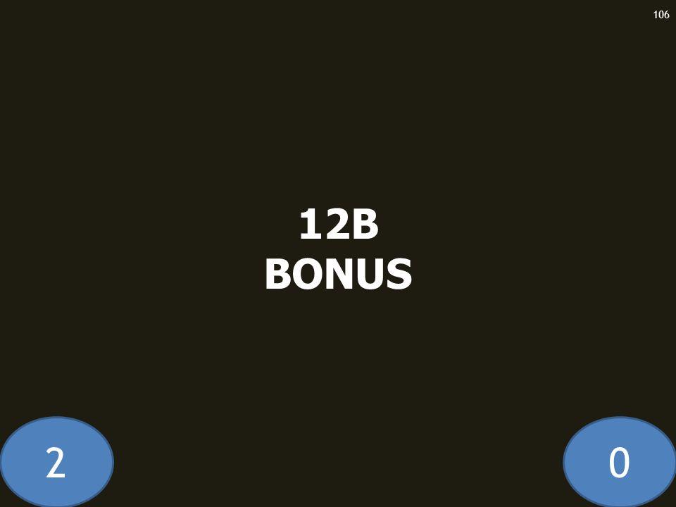 20 12B BONUS 106