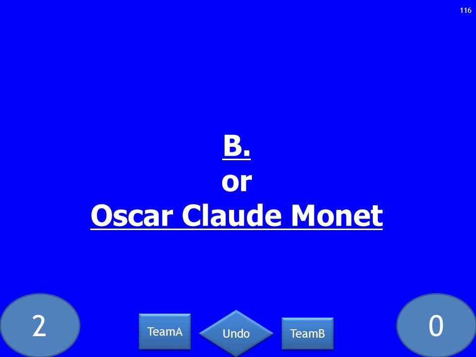 20 116 B. or Oscar Claude Monet TeamA TeamB Undo