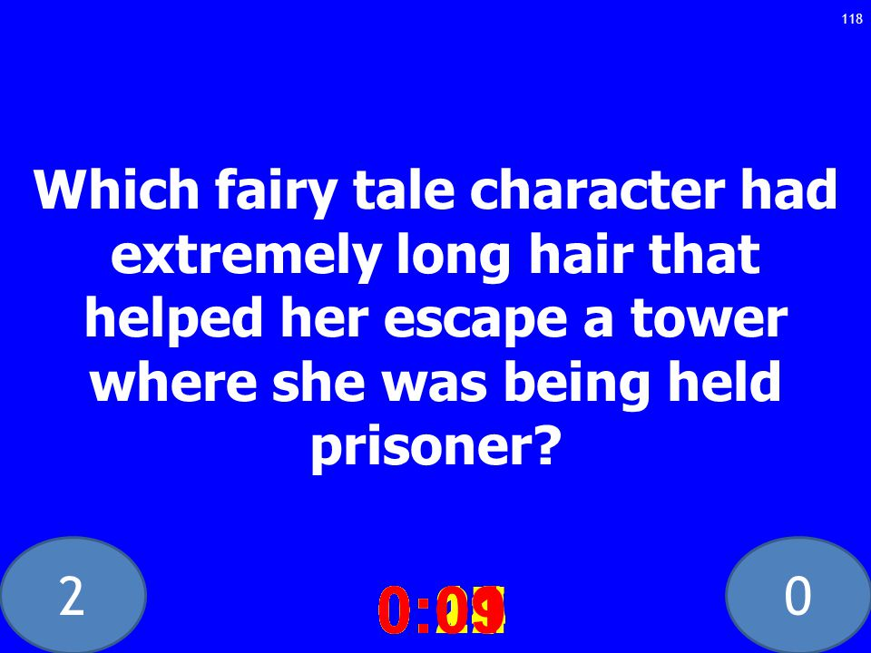20 Which fairy tale character had extremely long hair that helped her escape a tower where she was being held prisoner.